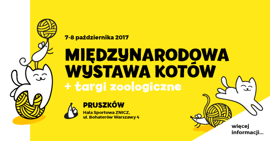 Międzynarodowa Wystawa Kotów (+ targi zoologiczne) – 7-8.10.2017 – Hala Znicz w Pruszkowie